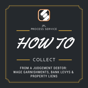 How To Collect From A Judgement Debtor Wage Garnishments, Bank Levys & Property Liens