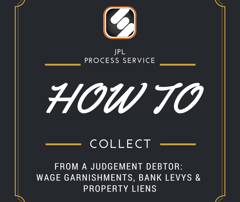 How To Collect From A Judgement Debtor: Wage Garnishments, Bank Levys & Property Liens