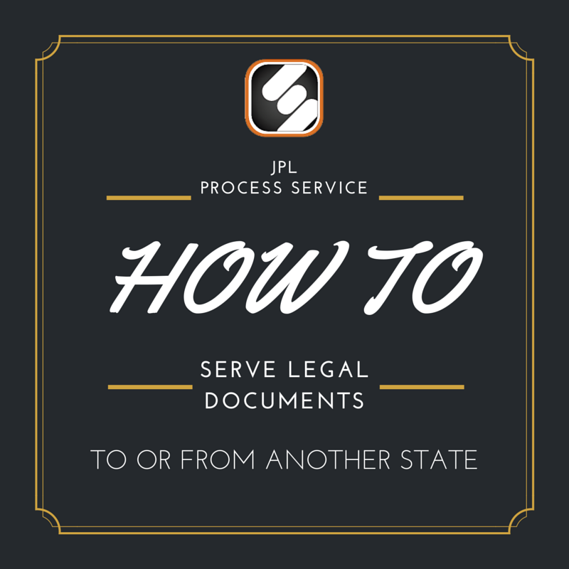 how to serve legal documents to or from another state