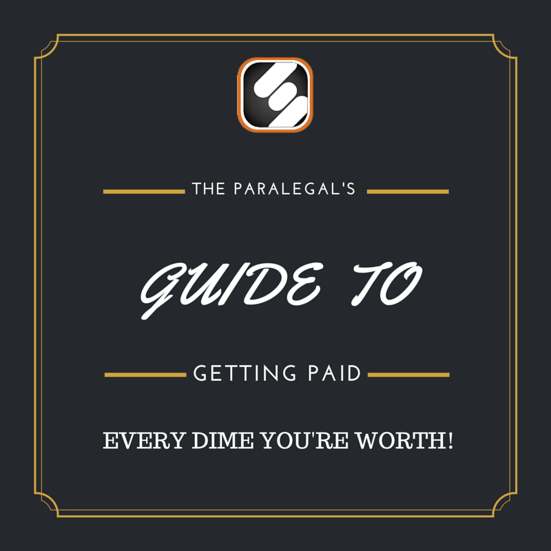 the paralegals guide to getting paid every dime youre worth
