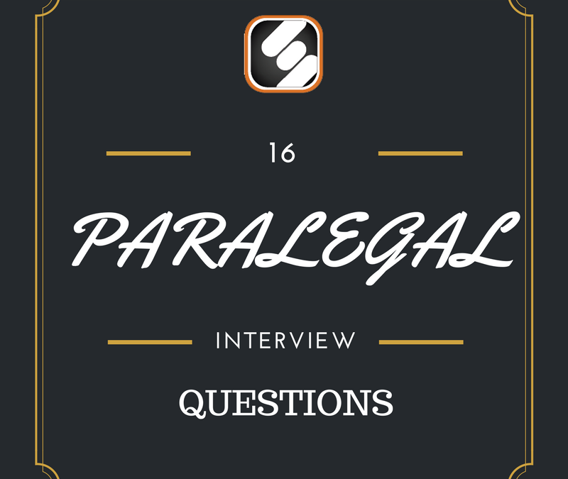 Be Prepared For These 16 Paralegal Interview Questions