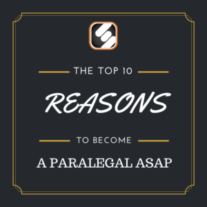 top 10 reasons to become a paralegal asap