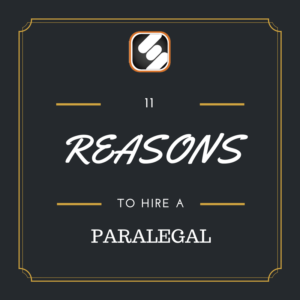 11 reasons to hire a paralegal