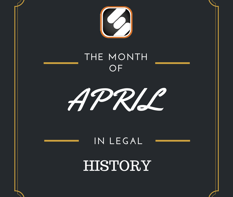 This Month In US Legal History: April Edition
