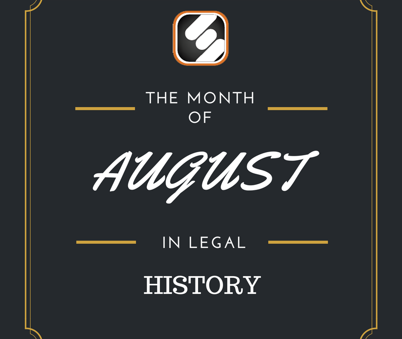 This Month In US Legal History: August Edition
