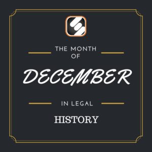 this month is us legal history december