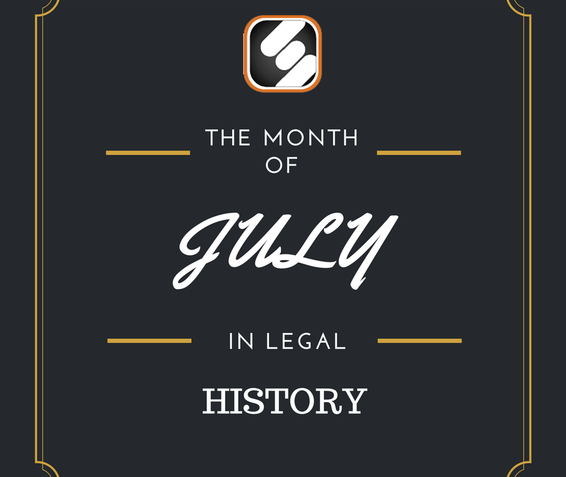 This Month In US Legal History: July Edition